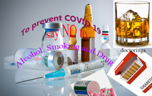 To prevent COVID 19 say NO to Alcohol, Smoking and Drugs
